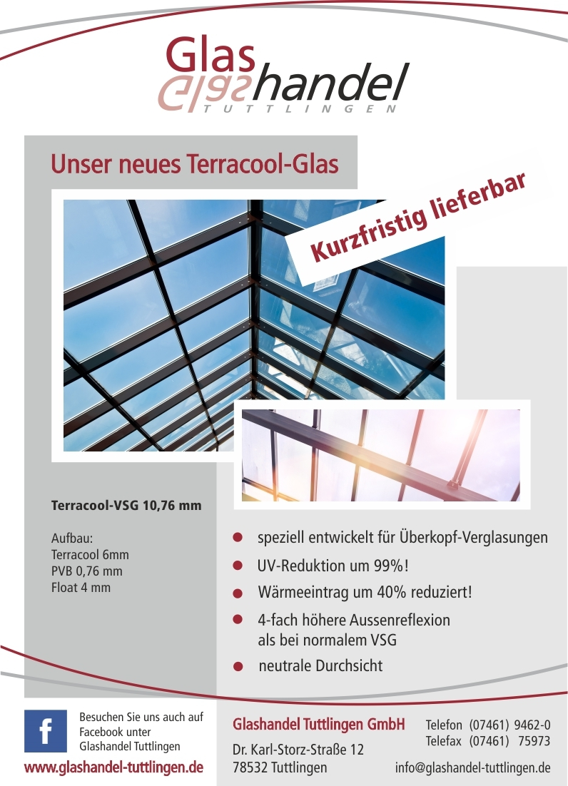 Terracool Glas für Überkopf-Verglasungen mit fast vollständiger UV-Reduktion und hoher Reduktion des Wärmeeintrags bei neutraler Durchsicht